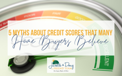 Debunking 5 Common Credit Score Myths That Many Home Buyers Believe