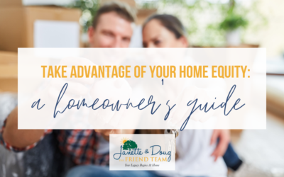 Take Advantage of Your Home Equity: A Homeowner's Guide