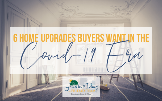 6 Home Upgrades Buyers Want in the Covid-19 Era