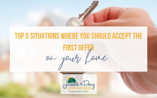 Top 5 Situations Where You Should Accept the First Offer on Your Home